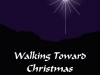 Walking Toward Christmas revised